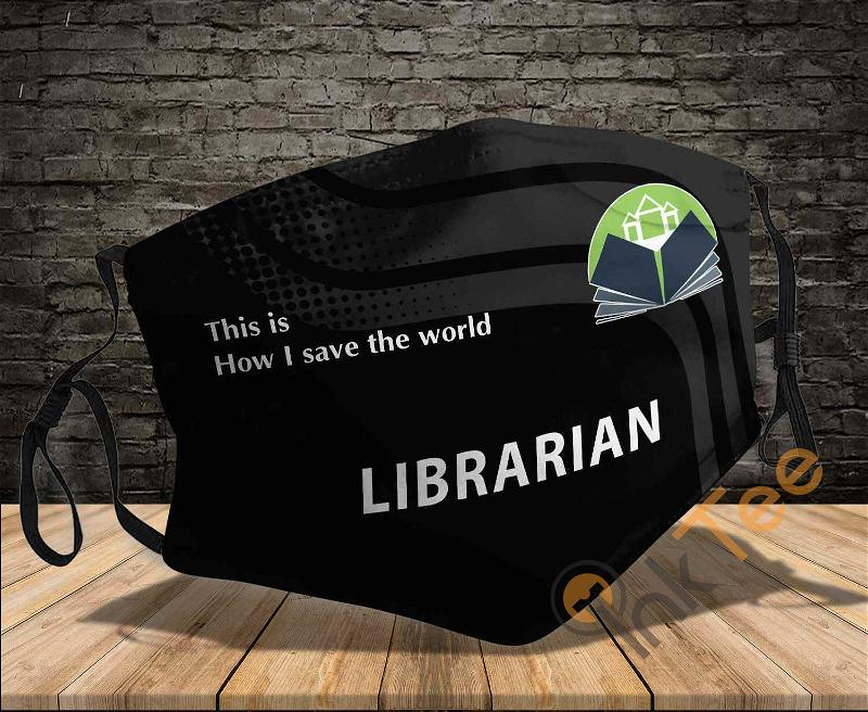 Librarian 1 Job Save The World Sku 675 Amazon Best Selling Face Mask
