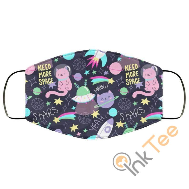 Cute Need More Space Reusable Face Mask