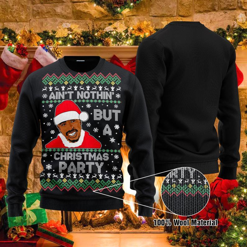 Christmas Tupac 2pac Ain't Nothin' But A Party Santa Ugly Sweater
