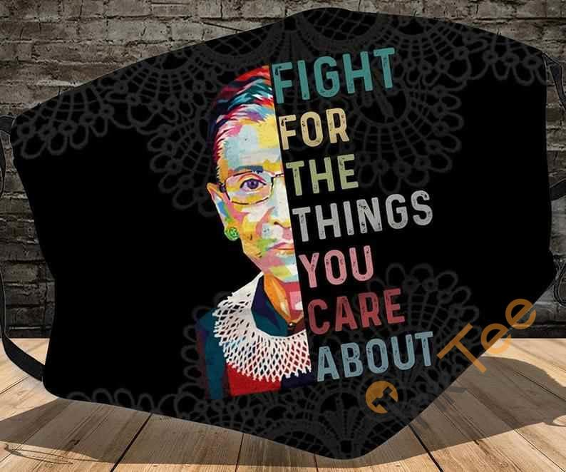 Fight For The Things You Care About Notorious Rbg Ruth Bader Ginsburg Filter Cotton Face Mask