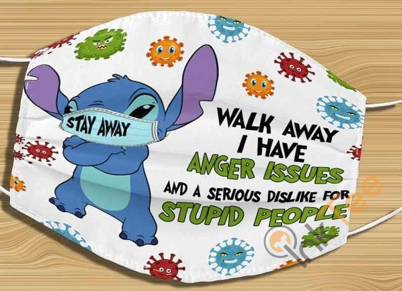 Funny Stich Lilo Stay Away Walk I Have Anger Issues And A Serious Dislike For Stupid People Washable Face Mask