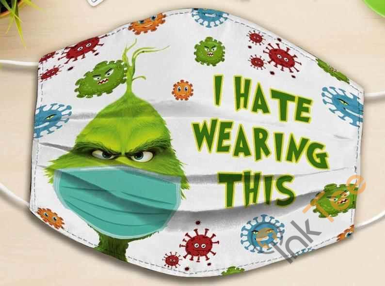 I Hate Wearing This The Grinch Stole Christmas Resting Filter Cotton Face Mask