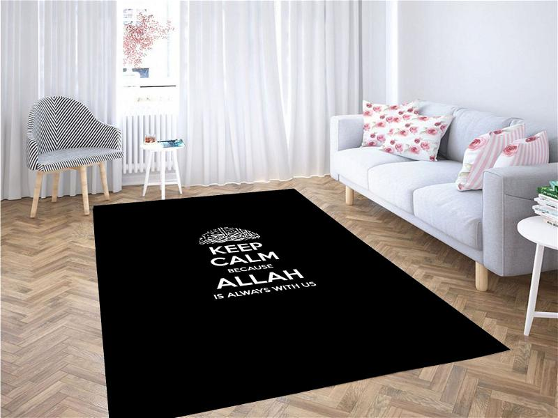Keep Calm Because Allah Is Always Ith Us Carpet Rug