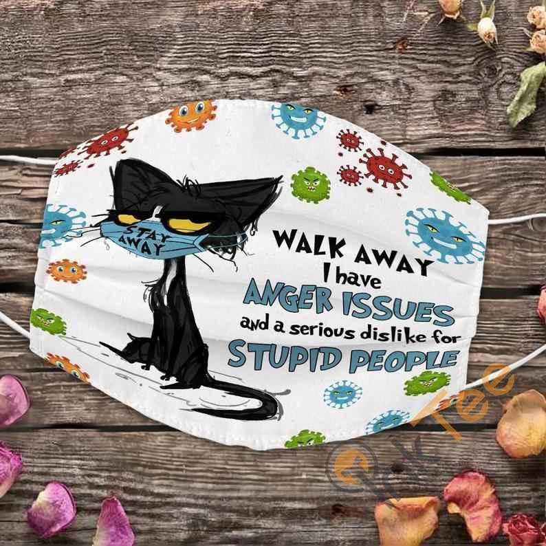 Walk Away I Have Anger Issues And A Serious Dislike For Stupid People Black Cat 3 Layer Adult Kid Washable Reusable Face Mask