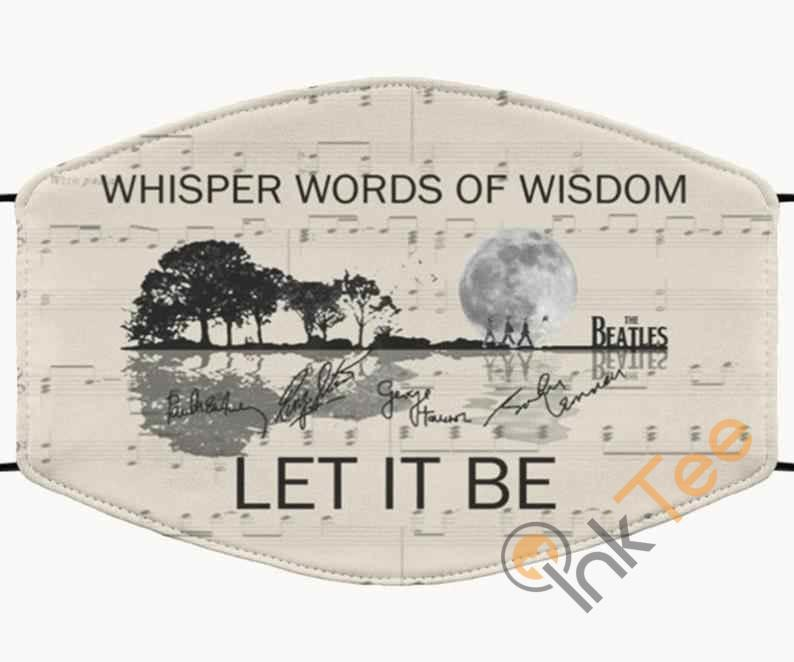 Whisper Word Of Wisdom Let It Be The Beatles 60th-anniversary Washable Anti Droplet Filter Cotton Face Mask