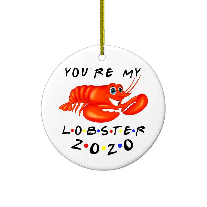 You're My Lobster Friends Christmas Ornaments Gift Holiday Xmas Tree Ornament 2020 Personalized Gifts