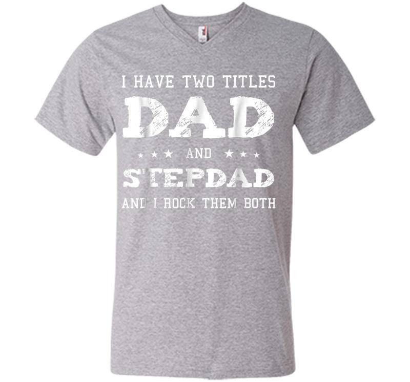 Best Dad and Stepdad Shirt Cute Fathers Day Gift from Wife V-neck T-shirt Inktee Store