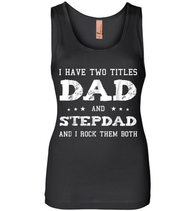 Best Dad and Stepdad Shirt Cute Fathers Day Gift from Wife Women Jersey Tank Top