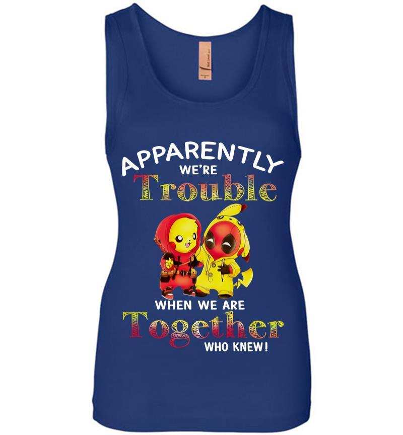 Pikachu And Deadpool Apparently We're Who Knew Women Jersey Tank Top Inktee Store
