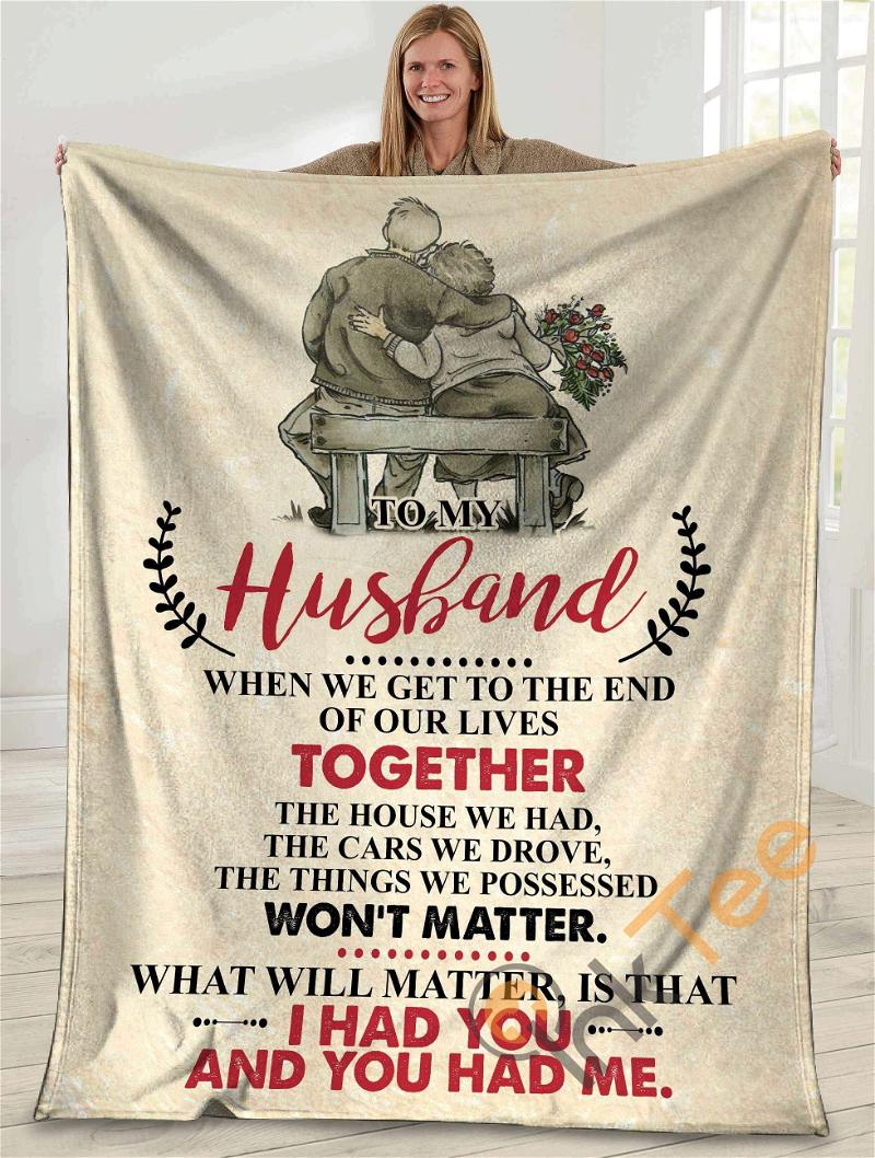 To My Husband When We Get To The End Of Our Lives Husband And Wife Ultra Soft Cozy Plush Fleece Blanket