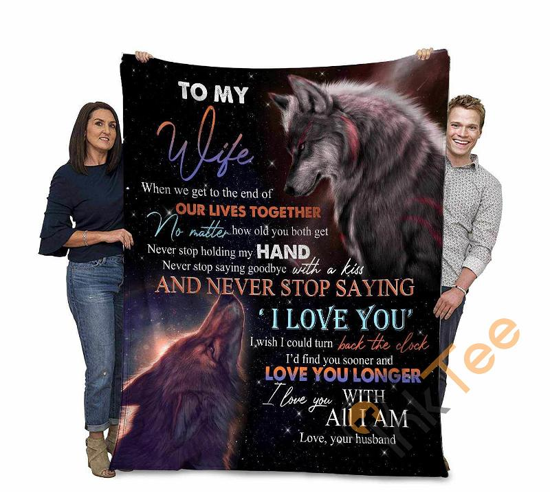 To My Wife When We Get To The End Of Our Lives Together I Love You With All I Am Grey Wolf Couple Ultra Soft Cozy Plush Fleece Blanket