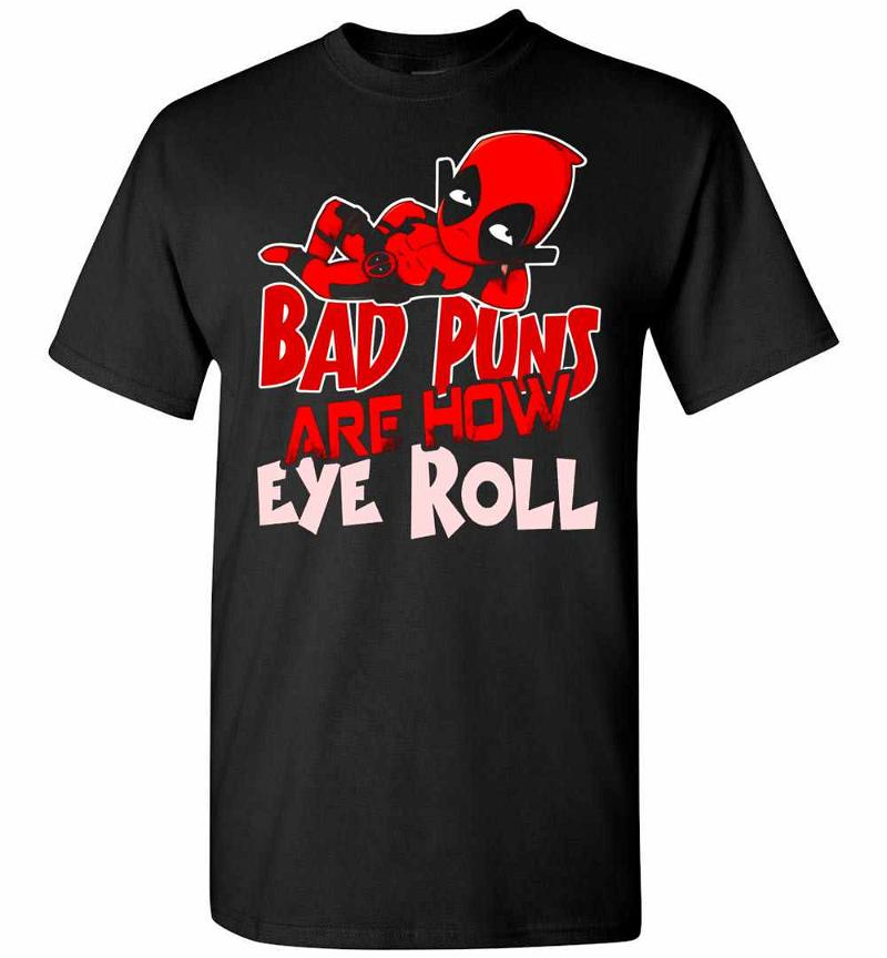 Deadpool Bad Puns Are How Eye Roll Men's T-shirt Inktee Store