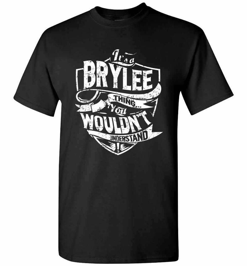 It's A Brylee Thing You Wouldn't Understand Men's T-shirt Inktee Store
