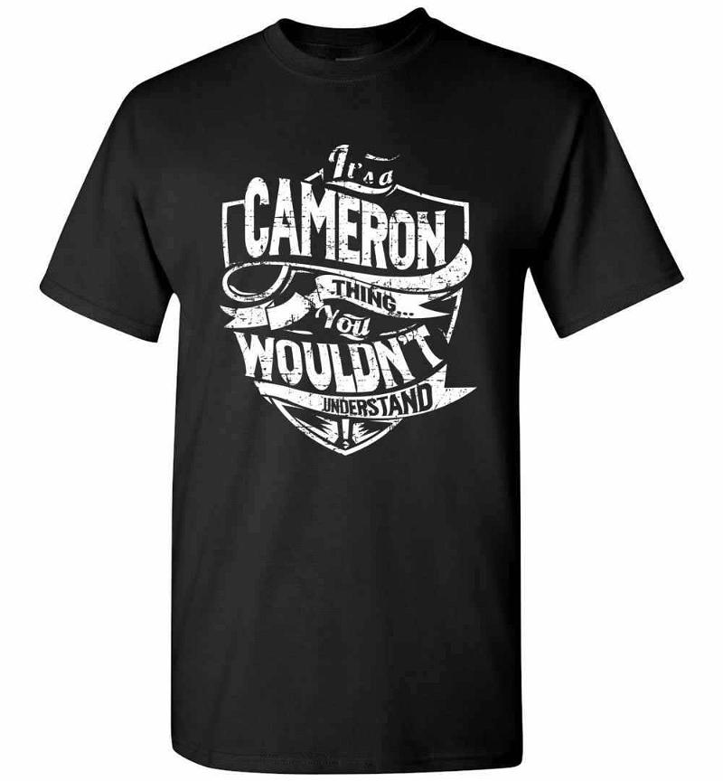 It's A Cameron Thing You Wouldn't Understand Men's T-shirt Inktee Store
