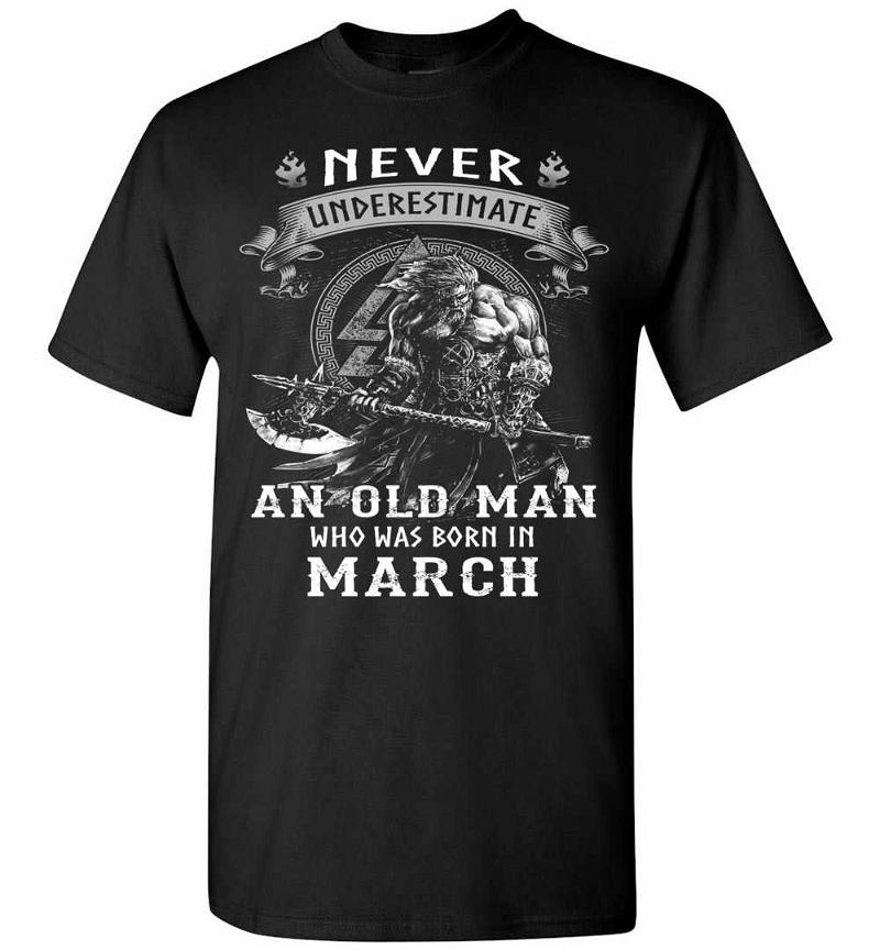 Never Underestimate An Old Man Who Born In March Men's T-shirt Inktee Store