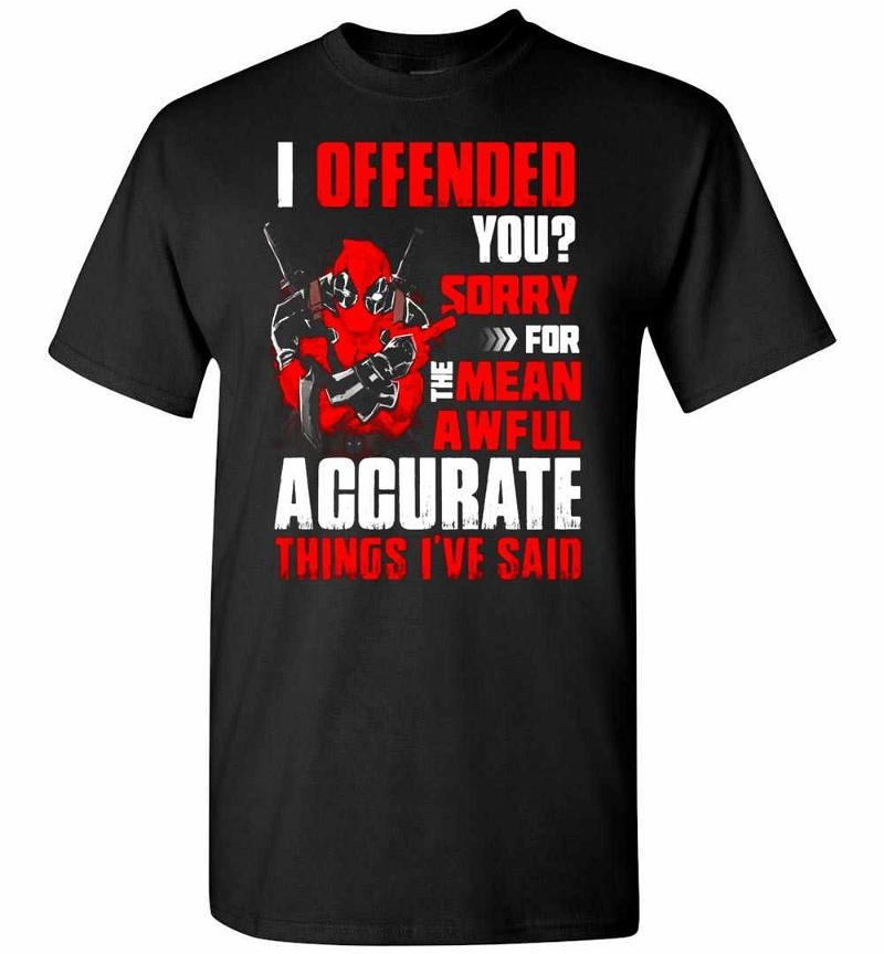 Deadpool I Offended You Sory For The Mean Awful Men's T-shirt Inktee Store