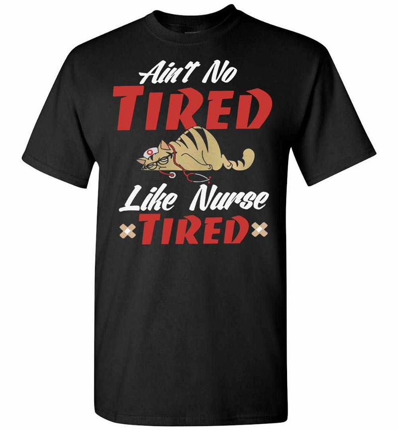 Cat Ain't No Tired Like Nurse Tired Men's T-shirt Inktee Store