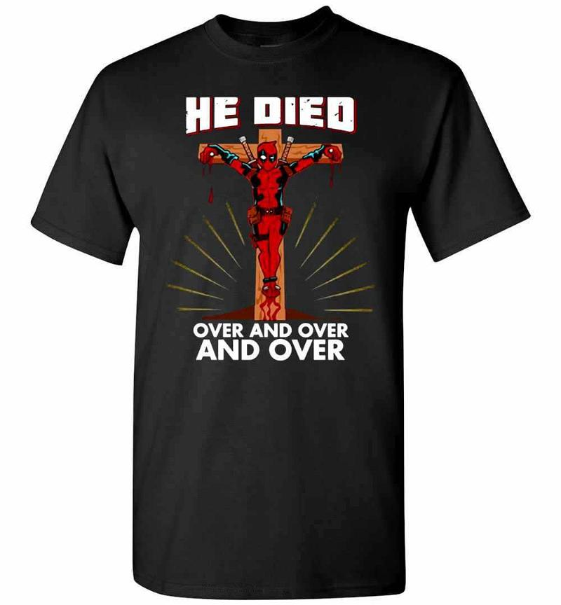 Deadpool He Died Over And Over And OVer Men's T-shirt Inktee Store