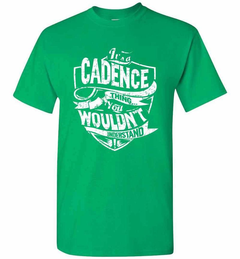 It's A Cadence Thing You Wouldn't Understand Men's T-shirt Inktee Store