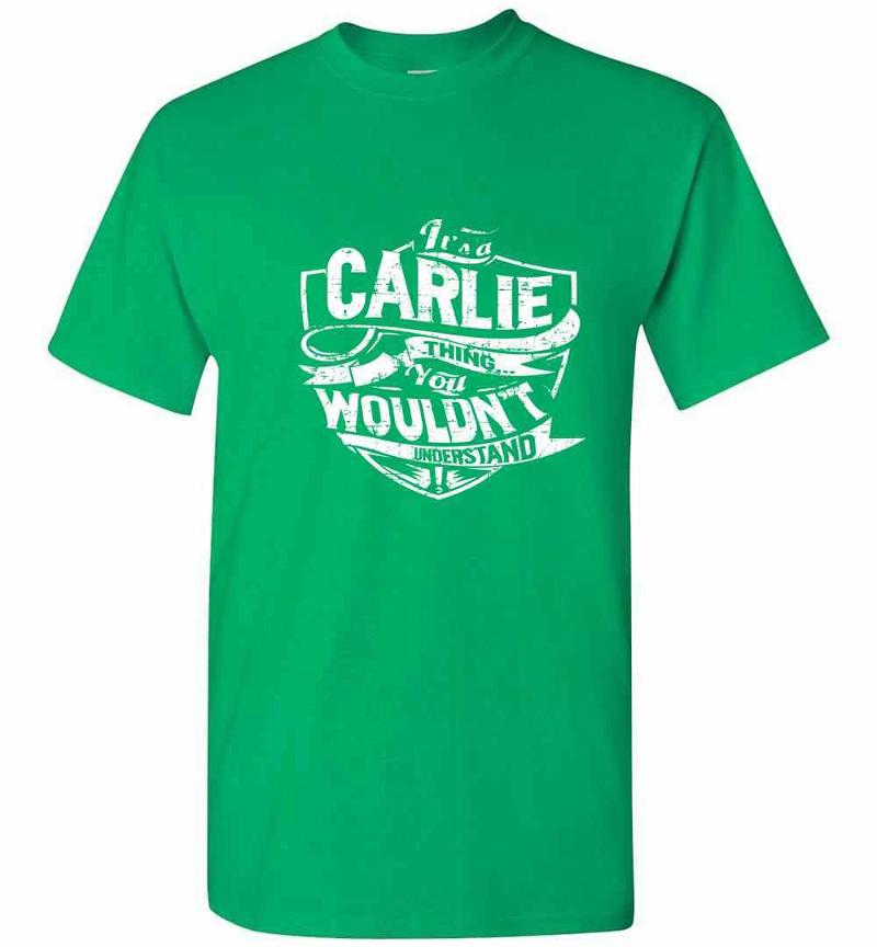 It's A Carlie Thing You Wouldn't Understand Men's T-shirt Inktee Store