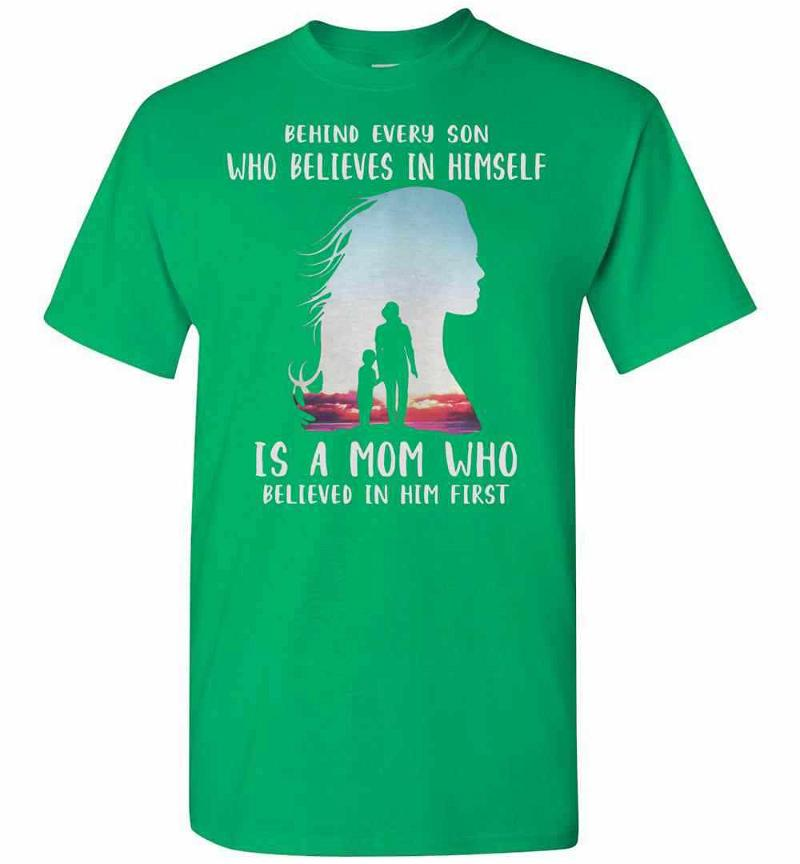 Behind Every Son Who Believes In Himself Is A Mom Who In Men's T-shirt Inktee Store