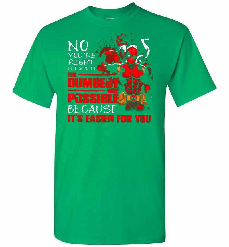 Deadpool No You Are Right Let's Do It Men's T-shirt Inktee Store