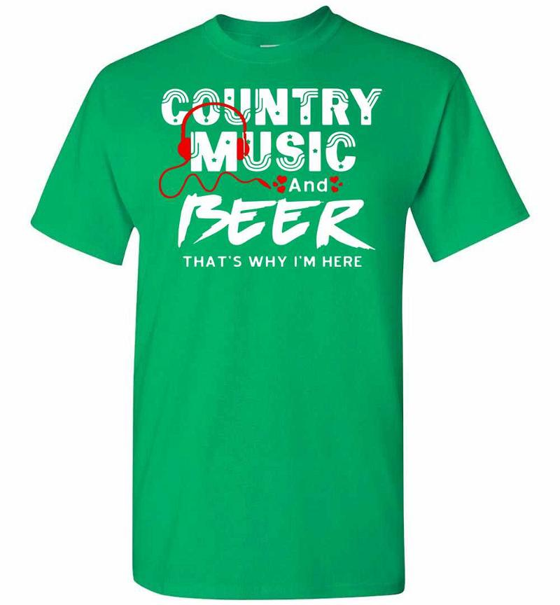 Country Music And Beer That's Why I'm Here Men Women Men's T-shirt Inktee Store