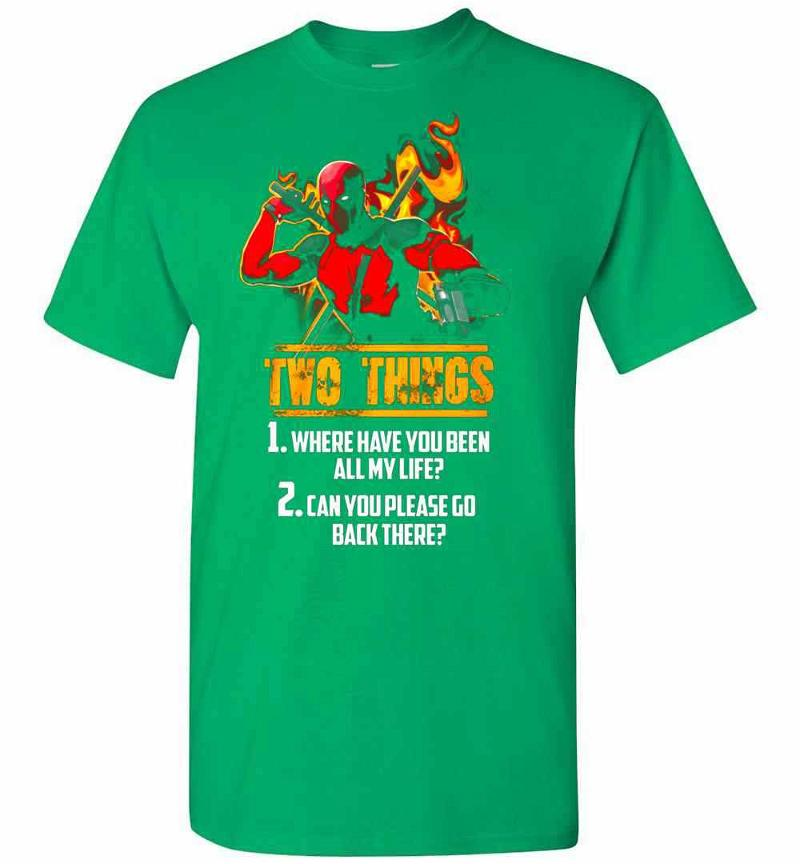 Deadpool Two Things Where Have You Been All My Life Can Men's T-shirt Inktee Store