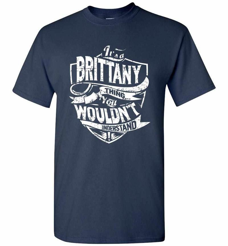 It's A Brittany Thing You Wouldn't Understand Men's T-shirt Inktee Store