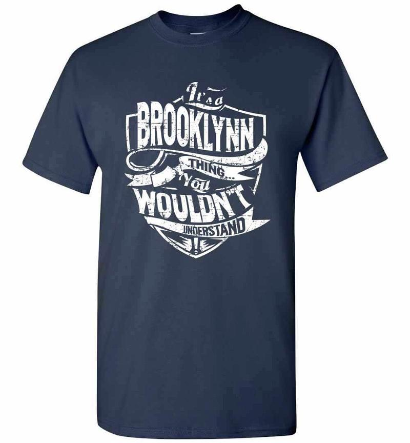 It's A Brooklynn Thing You Wouldn't Understand Men's T-shirt Inktee Store