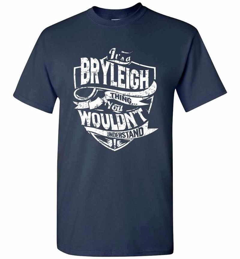 It's A Bryleigh Thing You Wouldn't Understand Men's T-shirt Inktee Store