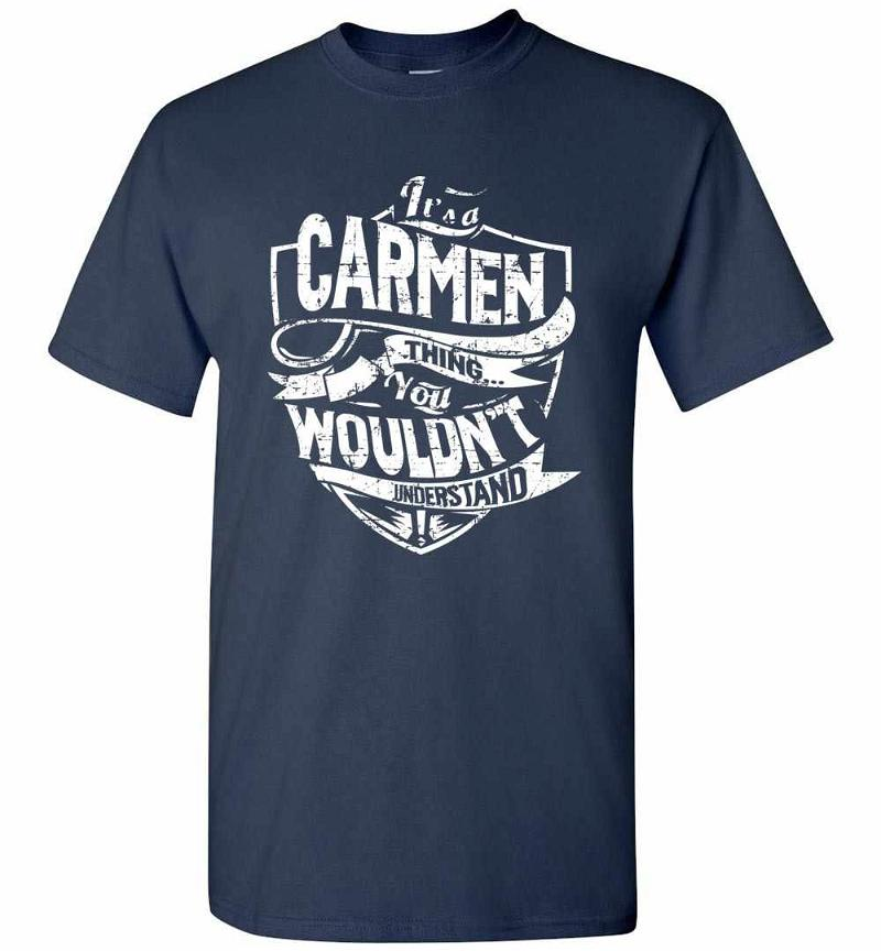 It's A Carmen Thing You Wouldn't Understand Men's T-shirt Inktee Store