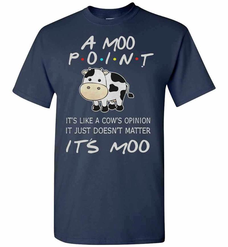 A Moo Point It's Like A Cow's Opinion It Just Doesn't Men's T-shirt Inktee Store