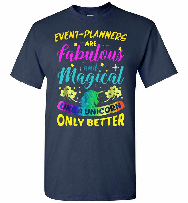 Event Planners Are Fabulous And Magical Like A Unicorn Men's T-shirt Inktee Store