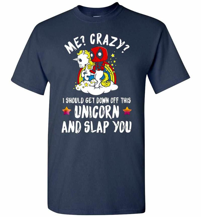 Deadpool I Should Get Down Off This Unicorn And Slap You Men's T-shirt Inktee Store