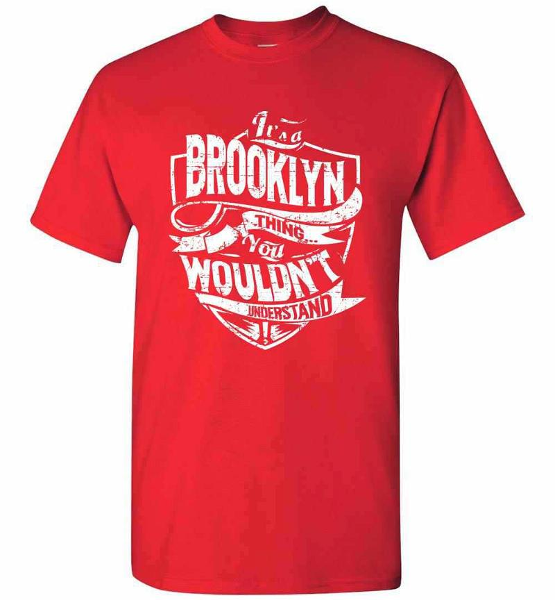 It's A Brooklyn Thing You Wouldn't Understand Men's T-shirt Inktee Store