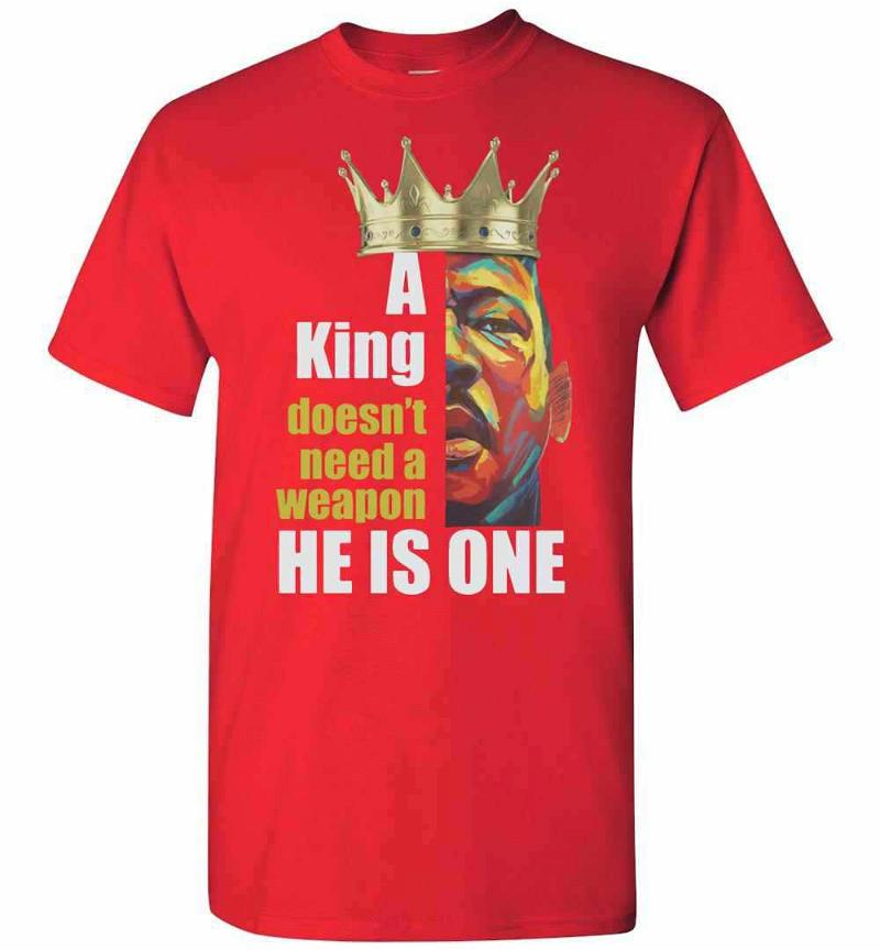 A King Doesn't Need A Weapon He Is One Dr. King Men's T-shirt Inktee Store