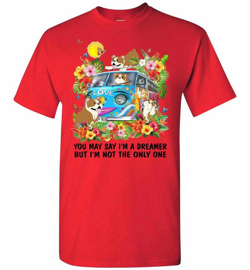 Bulldog You May Say I'm Dreamer But I'm Not The Only One Men's T-shirt Inktee Store