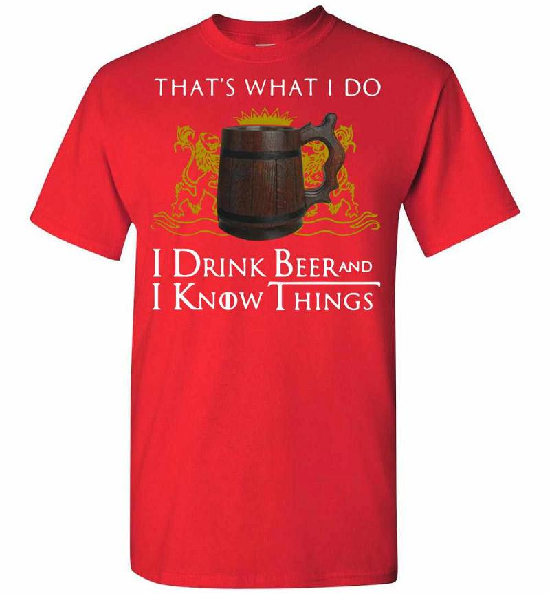 Game Of Thrones That's What I Do I Drink Beer And I Know Men's T-shirt Inktee Store
