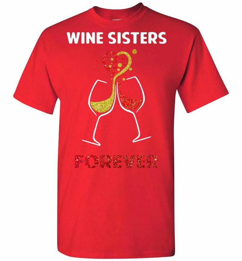 Wine Sisters Forever Men's T-shirt Inktee Store
