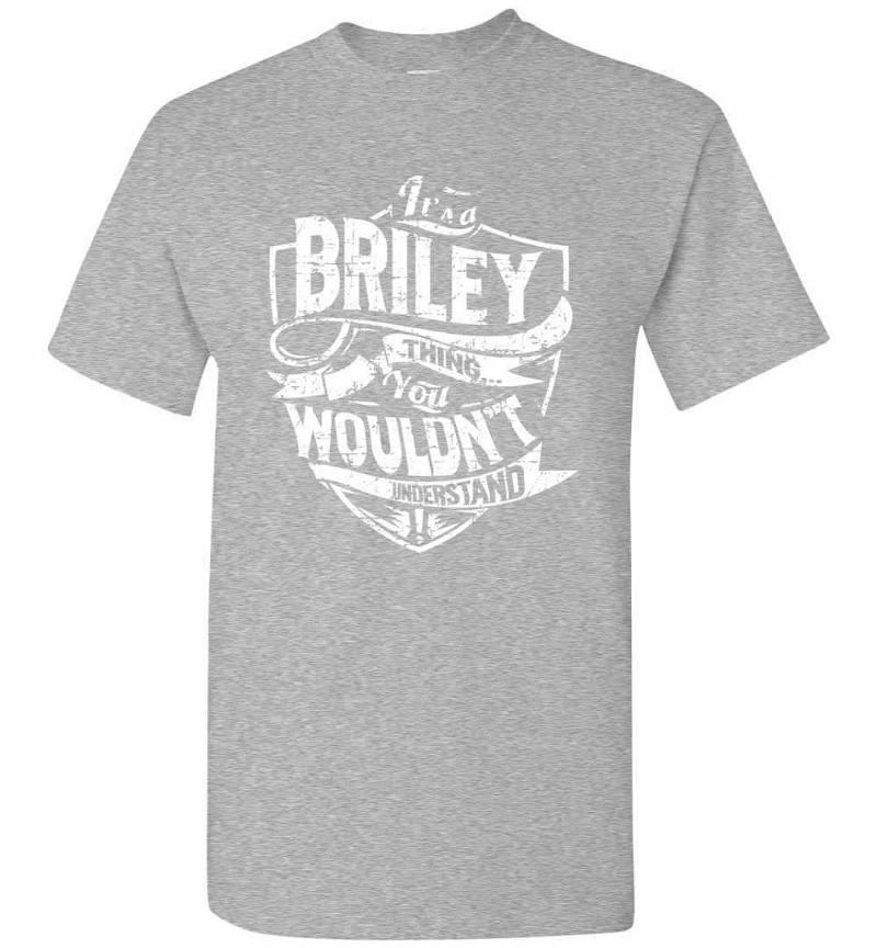 It's A Briley Thing You Wouldn't Understand Men's T-shirt Inktee Store