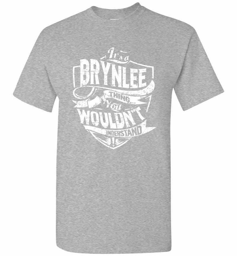 It's A Brynlee Thing You Wouldn't Understand Men's T-shirt Inktee Store