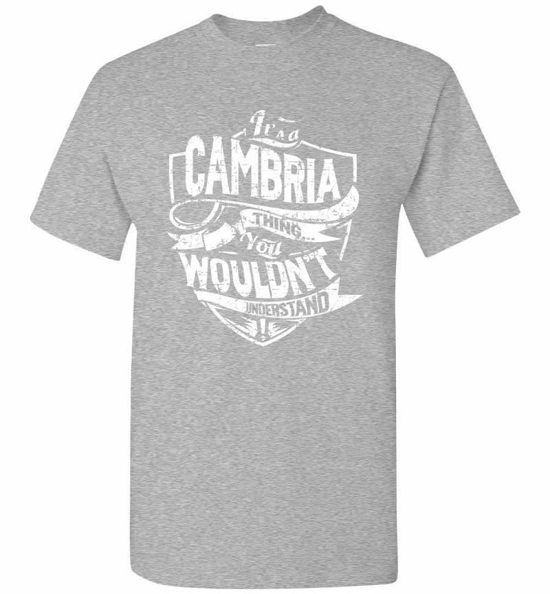 It's A Cambria Thing You Wouldn't Understand Men's T-shirt Inktee Store