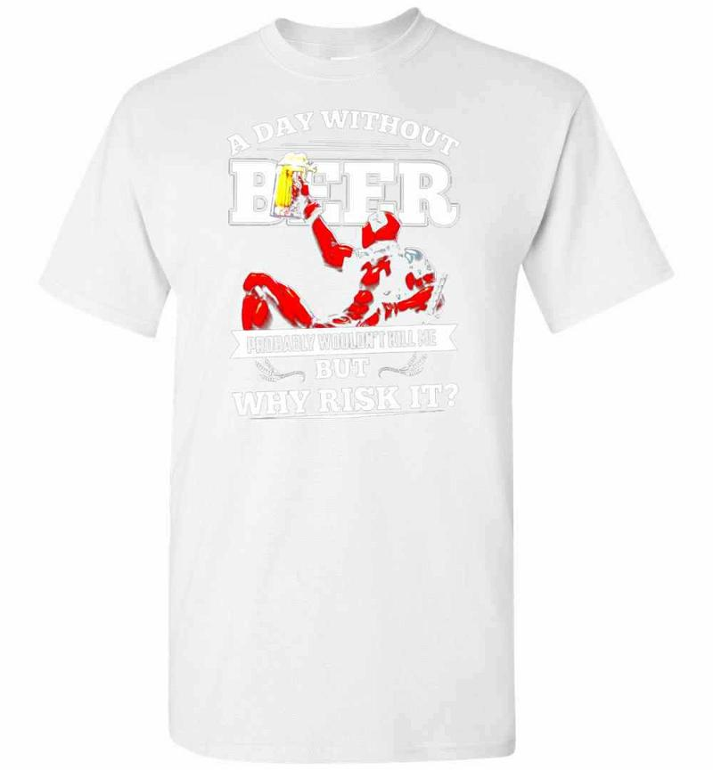 Deadpool A Day Without Beer But Why Risk It Men's T-shirt Inktee Store