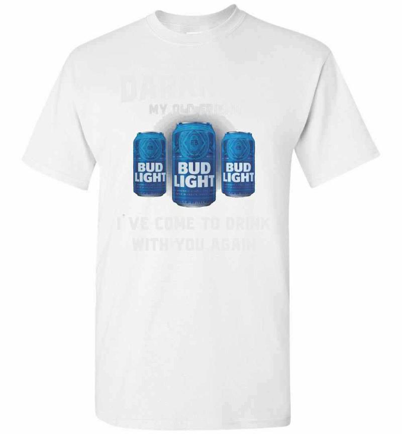 Bud Light Hello Darkness My Old Friend I've Come To With Men's T-shirt Inktee Store
