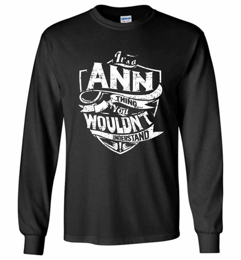 It's A Ann Thing You Wouldn't Understand Long Sleeve T-shirt Inktee Store