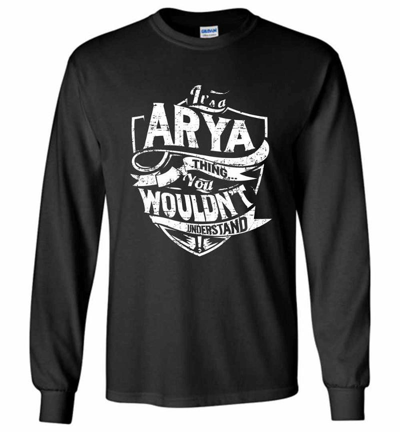 It's A Arya Thing You Wouldn't Understand Long Sleeve T-shirt Inktee Store