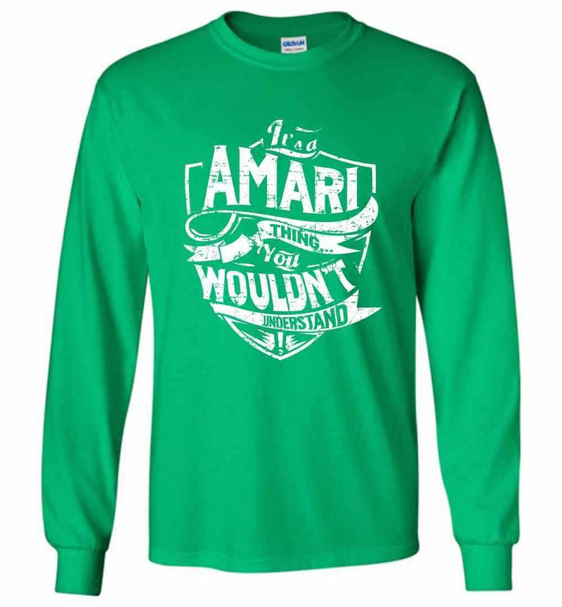 It's A Amari Thing You Wouldn't Understand Long Sleeve T-shirt Inktee Store