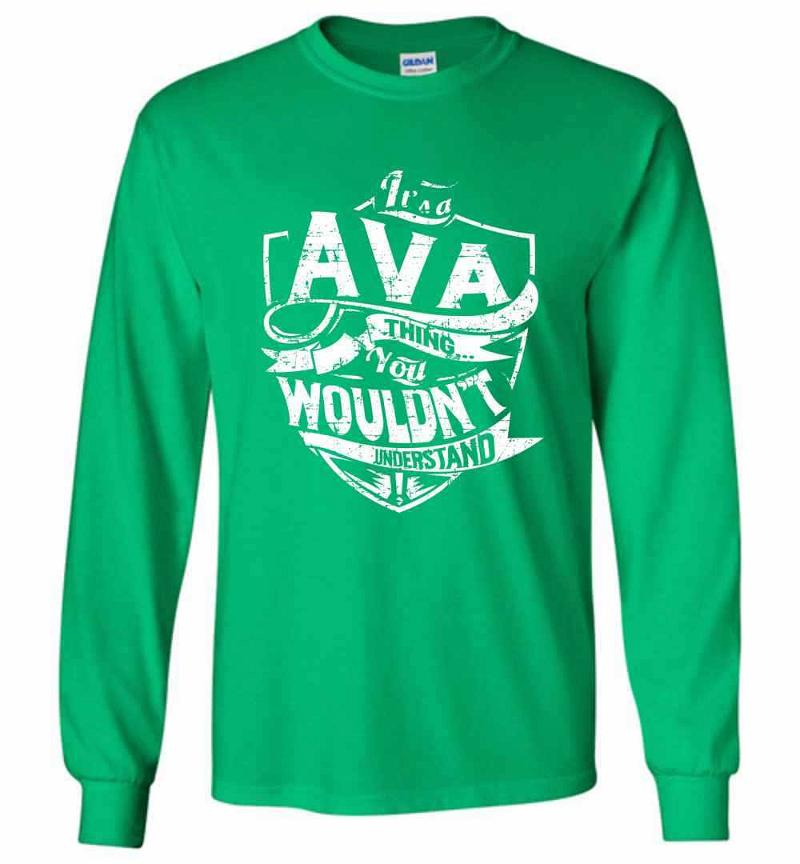 It's A Ava Thing You Wouldn't Understand Long Sleeve T-shirt Inktee Store