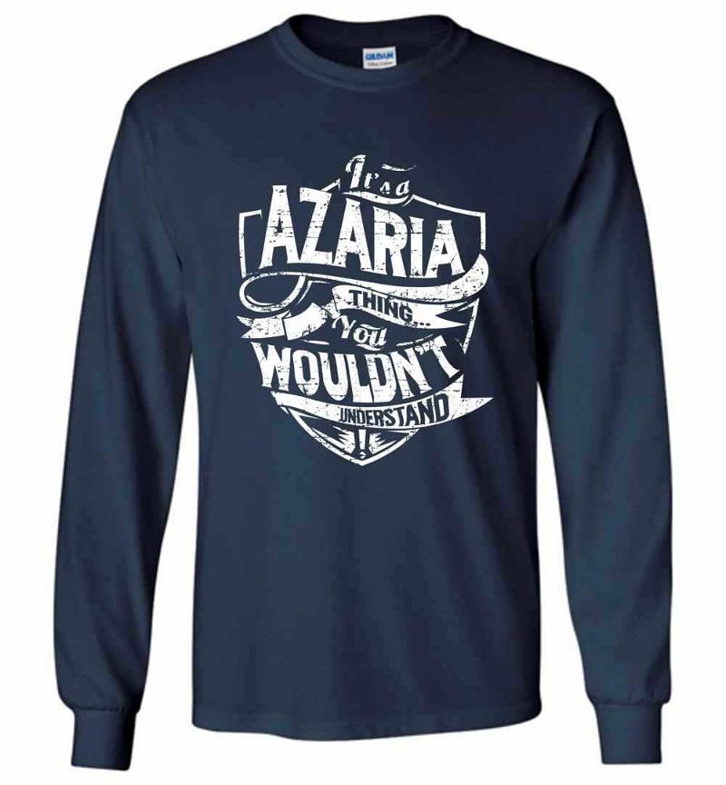 It's A Azaria Thing You Wouldn't Understand Long Sleeve T-shirt Inktee Store